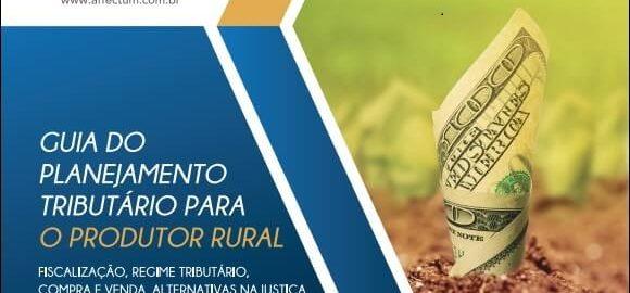 Revista Geração Rural Affectum Edição 13 Guia planejamento tributário produtor rural